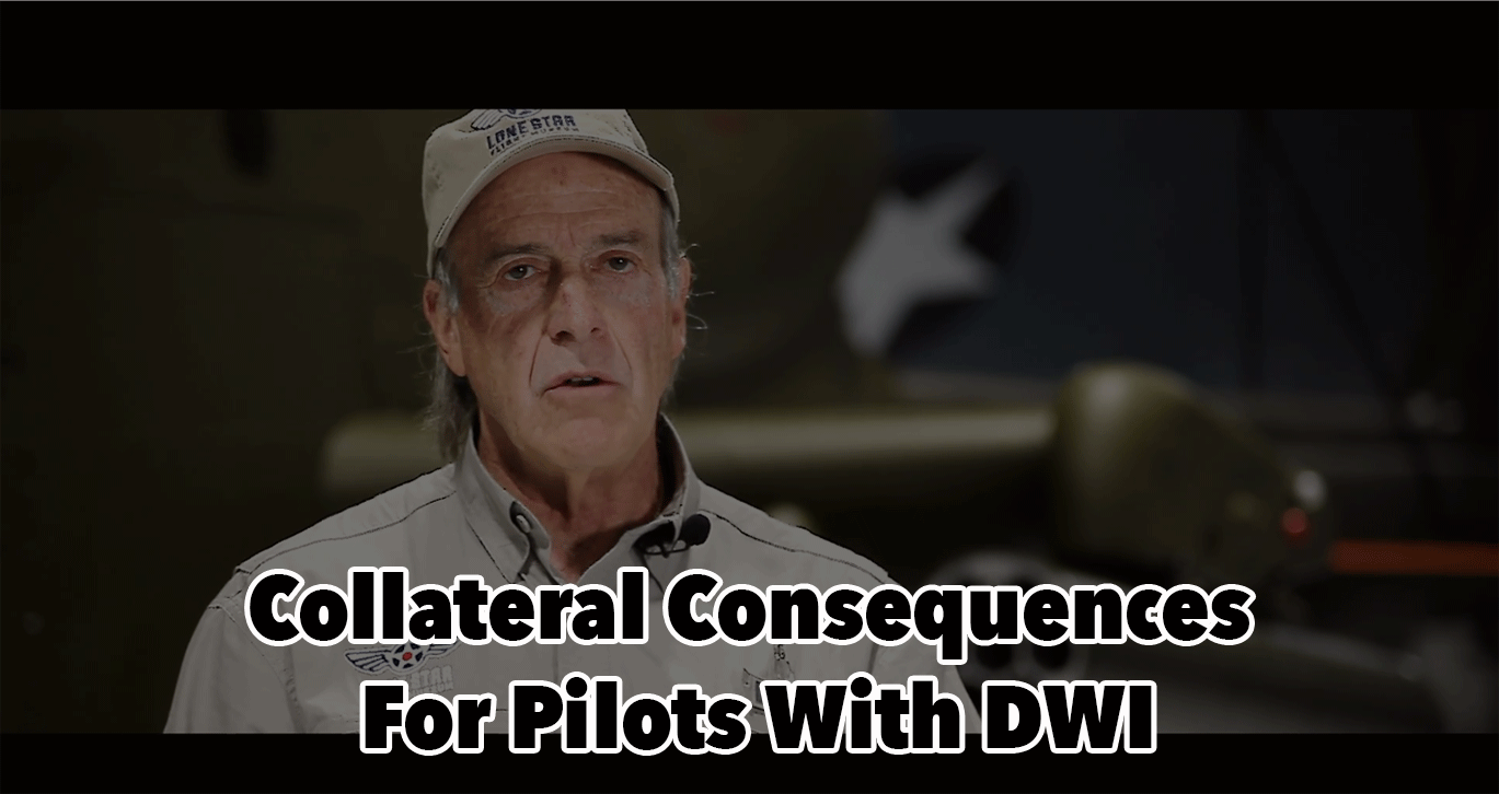 Collateral Consequences For Pilots With DWI