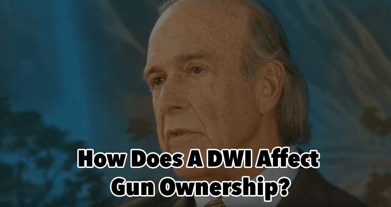 How Does A DWI Affects Gun Ownership?