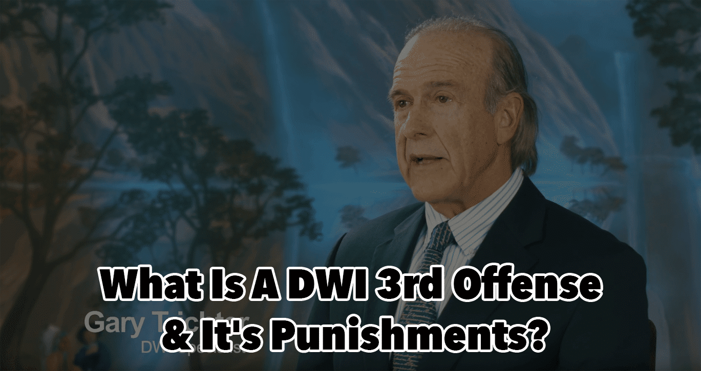 What Is A DWI 3rd Offense & It's Punishments?